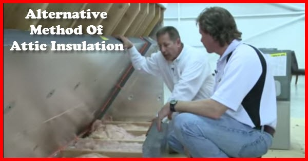 How To Install An Alternative Method Of Attic Insulation
