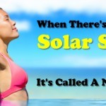 When There's A Huge Solar Spill - It's Called A Nice Day
